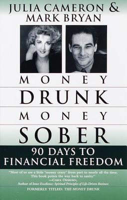 Money Drunk/Money Sober By Bryan, Mark/ Cameron, Julia